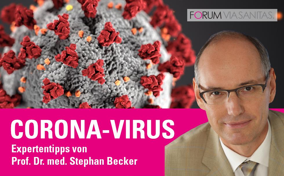 Corona-Virus: Expertentipps von Dr. med. Stephan Becker