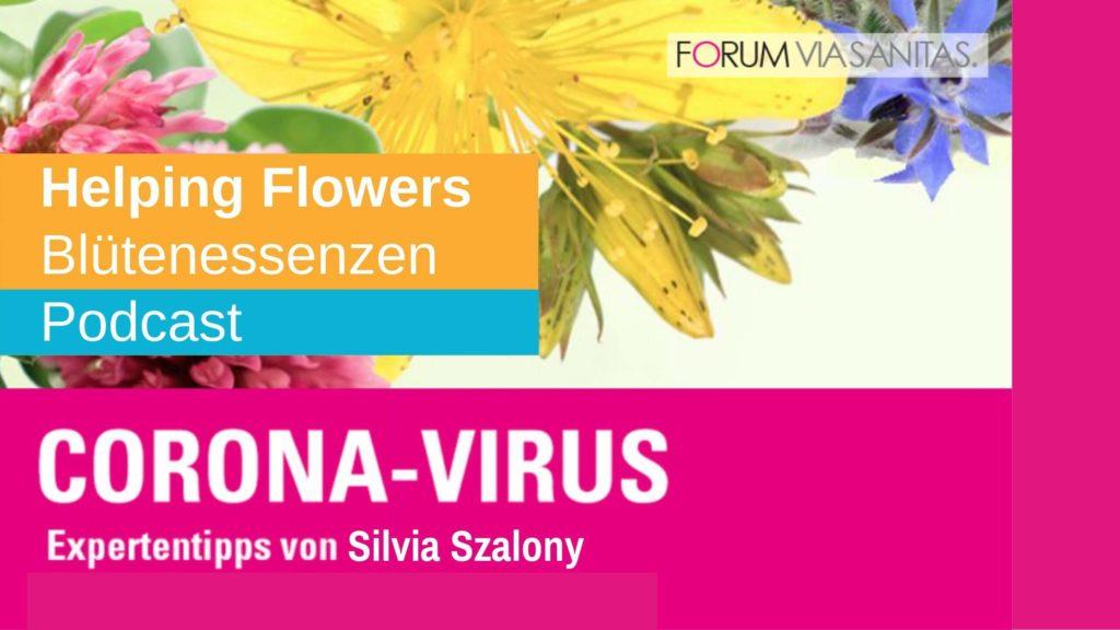 Corona-Virus: Helping Flowers Blütenessenzen - Podcast von Silvia Szalony