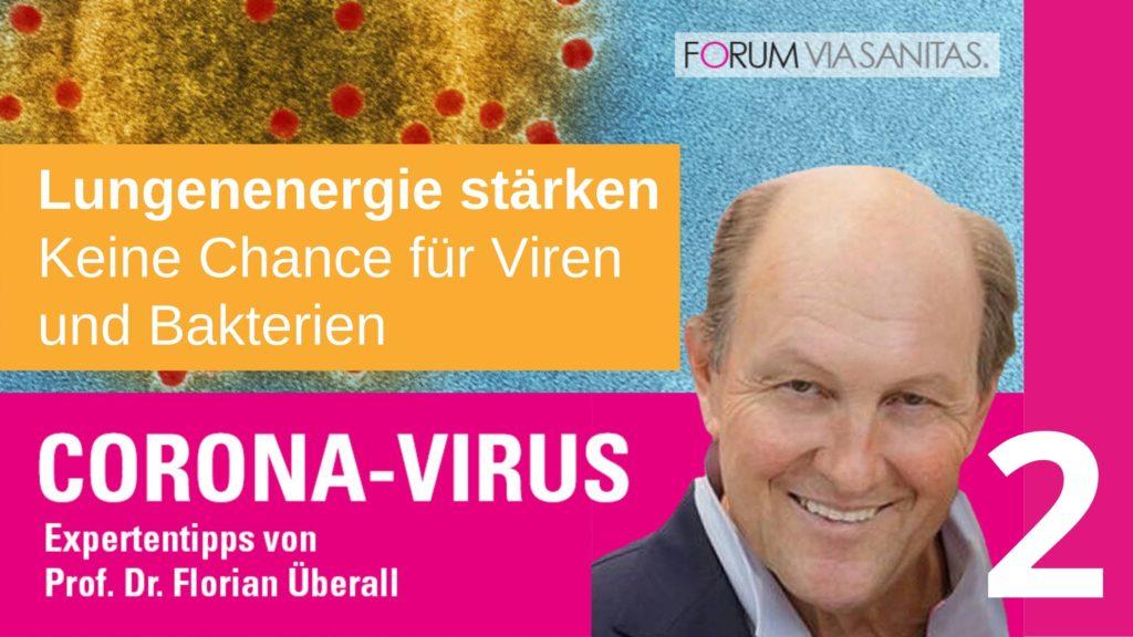 Prof. Dr. Florian Überall, Corona Virus: Lungenenergie stärken - Keine Chance für Viren und Bakterien